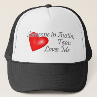 Someone in Austin, Texas Loves me Trucker Hat