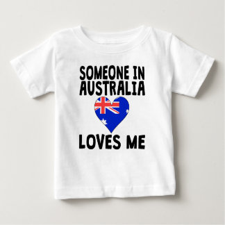 Someone In Australia Loves Me Baby T-Shirt