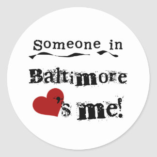 Someone in Baltimore Classic Round Sticker