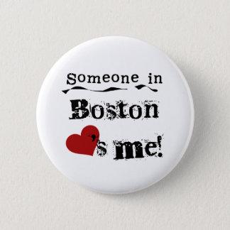 Someone in Boston 6 Cm Round Badge