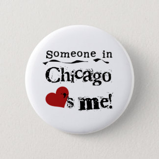 Someone in Chicago 6 Cm Round Badge