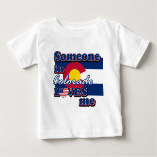 Someone in Colorado loves me Baby T-Shirt