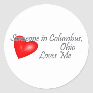 Someone in Columbus, Ohio Loves me Classic Round Sticker