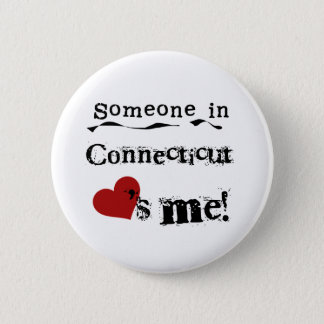 Someone In Connecticut Loves Me 6 Cm Round Badge