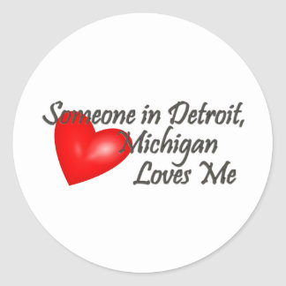 Someone in Detroit Loves Me Classic Round Sticker