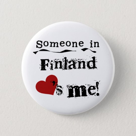 Someone In Finland Loves Me 6 Cm Round Badge