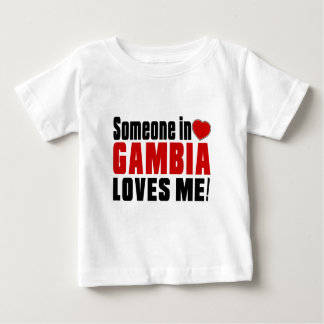 SOMEONE IN GAMBIA LOVES ME ! T SHIRTS