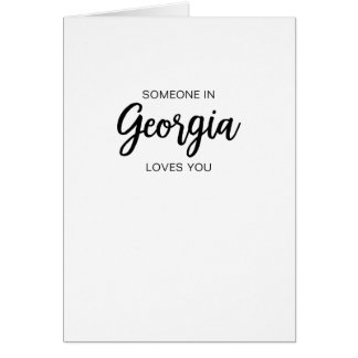 Someone in Georgia loves you - Greeting Card