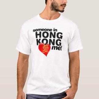 Someone in Hong Kong loves me! T-Shirt
