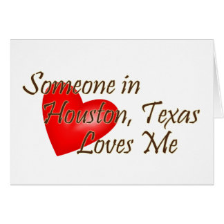 Someone in Houston Loves Me Greeting Card