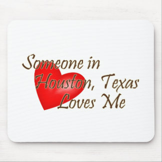 Someone in Houston Loves Me Mousepads