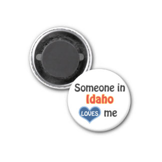 Someone in Idaho loves me 3 Cm Round Magnet