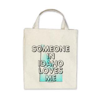 Someone in Idaho loves me Bag