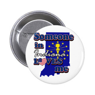 Someone in Indiana loves me 6 Cm Round Badge