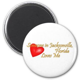 Someone in Jacksonville Florida Loves Me Magnet