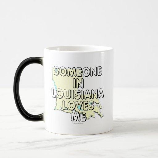 Someone in Louisiana loves me Mugs