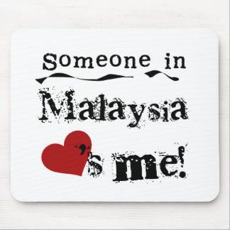 Someone In Malaysia Loves Me Mouse Mats