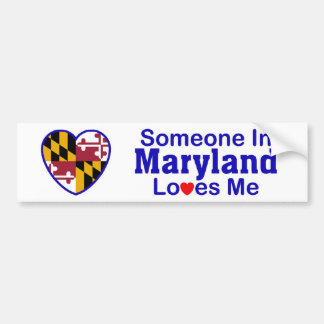 Someone In Maryland Loves Me Bumper Sticker