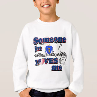 Someone in massachusetts loves me sweatshirt