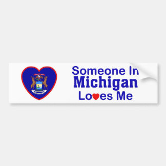 Someone In Michigan Loves Me Bumper Sticker