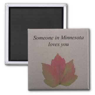 Someone In Minnesota Loves You- Magnet
