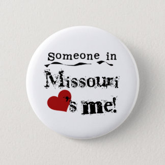 Someone In Missouri Loves Me 6 Cm Round Badge