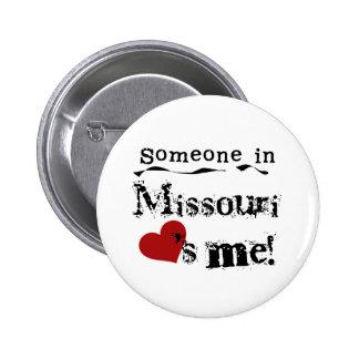 Someone In Missouri Loves Me 6 Cm Round Badge