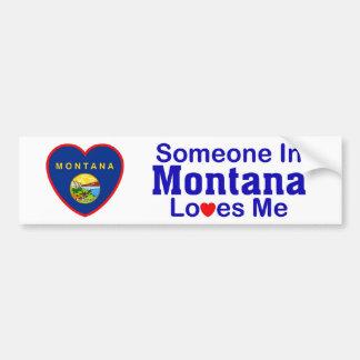 Someone In Montana Loves Me Bumper Sticker
