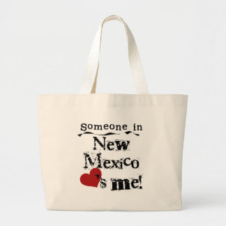 Someone In New Mexico Loves Me Large Tote Bag