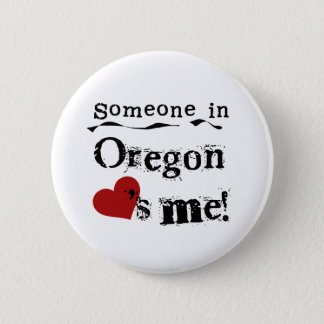 Someone In Oregon Loves Me 6 Cm Round Badge