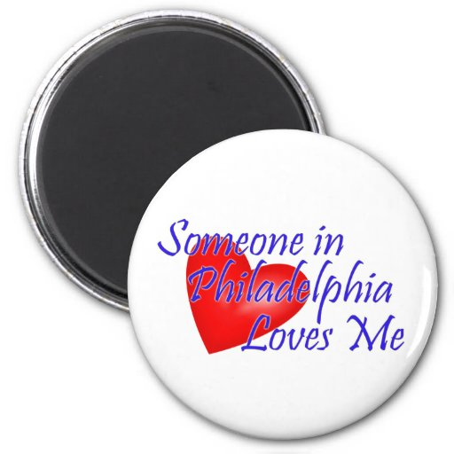 Someone in Philadelphia Loves Me Fridge Magnets