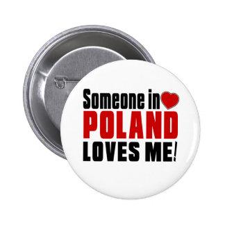 SOMEONE IN POLAND LOVES ME ! 6 CM ROUND BADGE