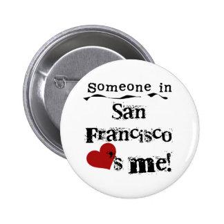 Someone in San Francisco 6 Cm Round Badge
