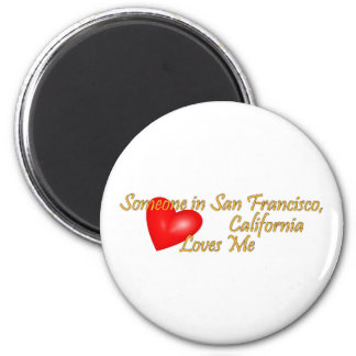 Someone in San Francisco Loves me 6 Cm Round Magnet