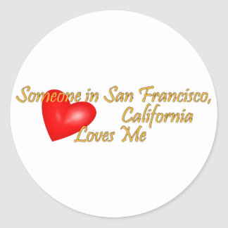 Someone in San Francisco Loves me Classic Round Sticker