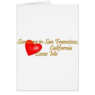 Someone in San Francisco Loves me Greeting Card