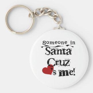 Someone in Santa Cruz Key Ring
