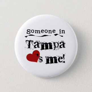 Someone in Tampa 6 Cm Round Badge