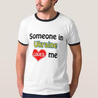Someone in Ukraine loves me T Shirt