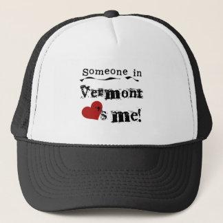 Someone In Vermont Loves Me Trucker Hat