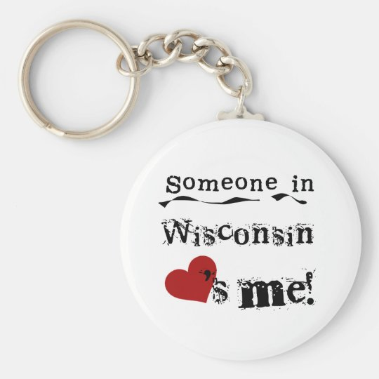 Someone In Wisconsin Loves Me Basic Round Button Key Ring