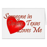 Someone loves me in Dallas, Texas Cards