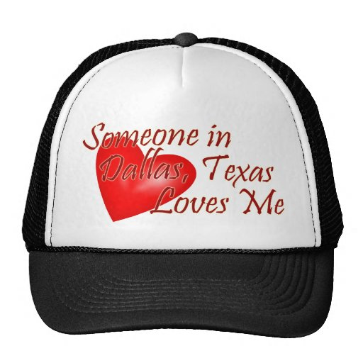 Someone loves me in Dallas, Texas Mesh Hats