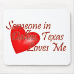 Someone loves me in Dallas, Texas Mouse Mat