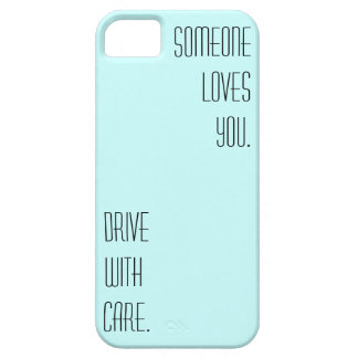 Someone loves you. Drive with care. iPhone 5 Case