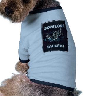 Someone Talked! Doggie Tee