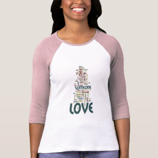Someone to Love Word Cloud T-shirt