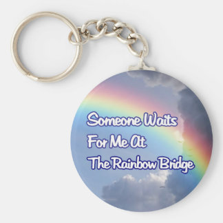 SOMEONE WAITS FOR ME AT THE RAINBOW BRIDGE DOG CAT KEY RING
