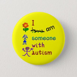 Someone With Autism Buttons