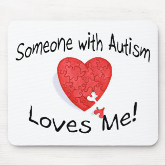 Someone With Autism Loves Me (P Hrt) Mouse Pad